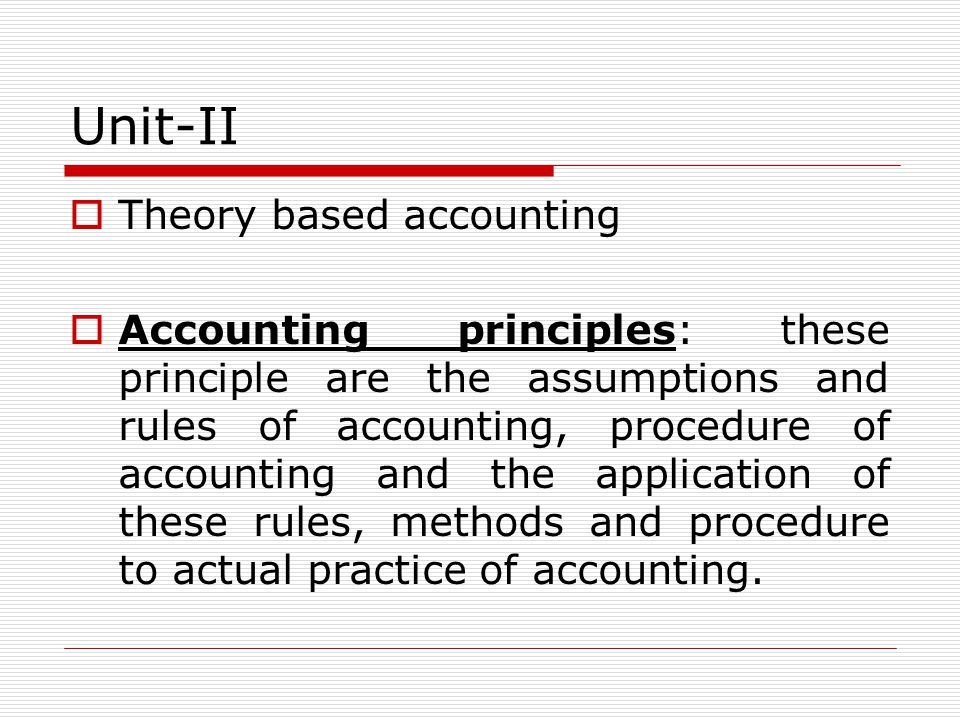 Unit-II Theory based accounting