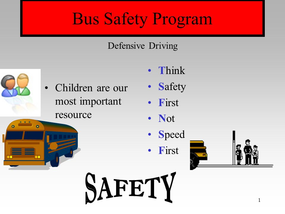 SAFETY Bus Safety Program Think Safety First