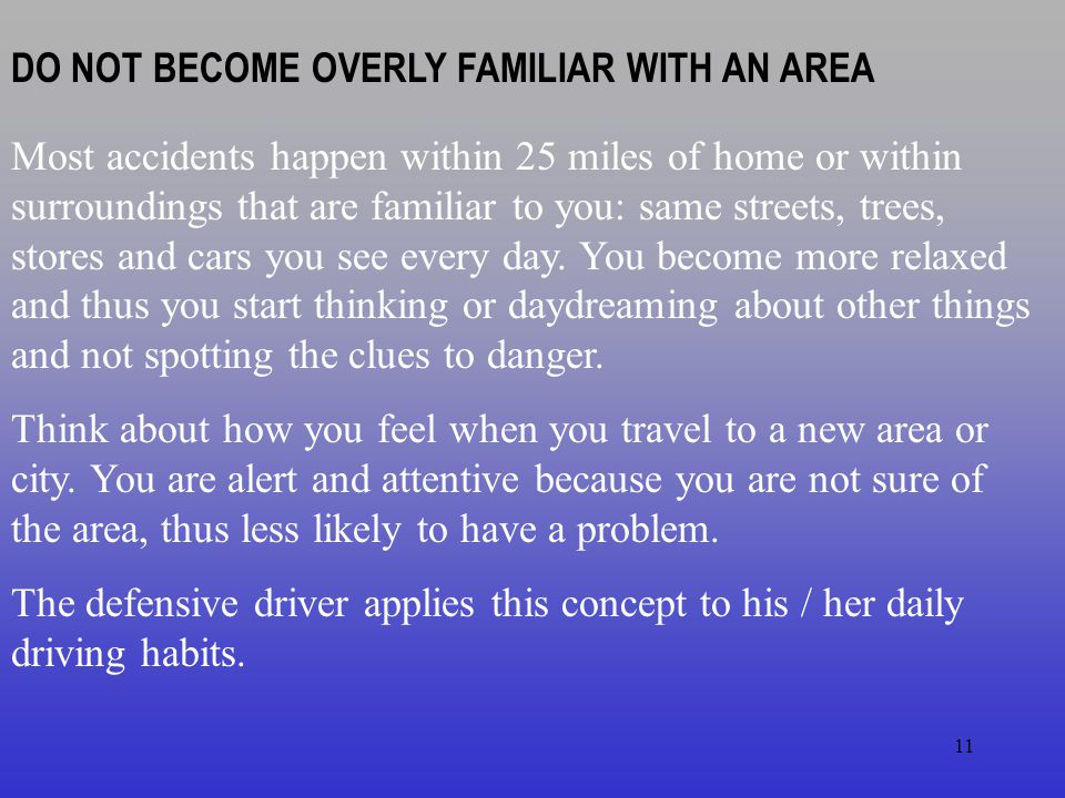 DO NOT BECOME OVERLY FAMILIAR WITH AN AREA