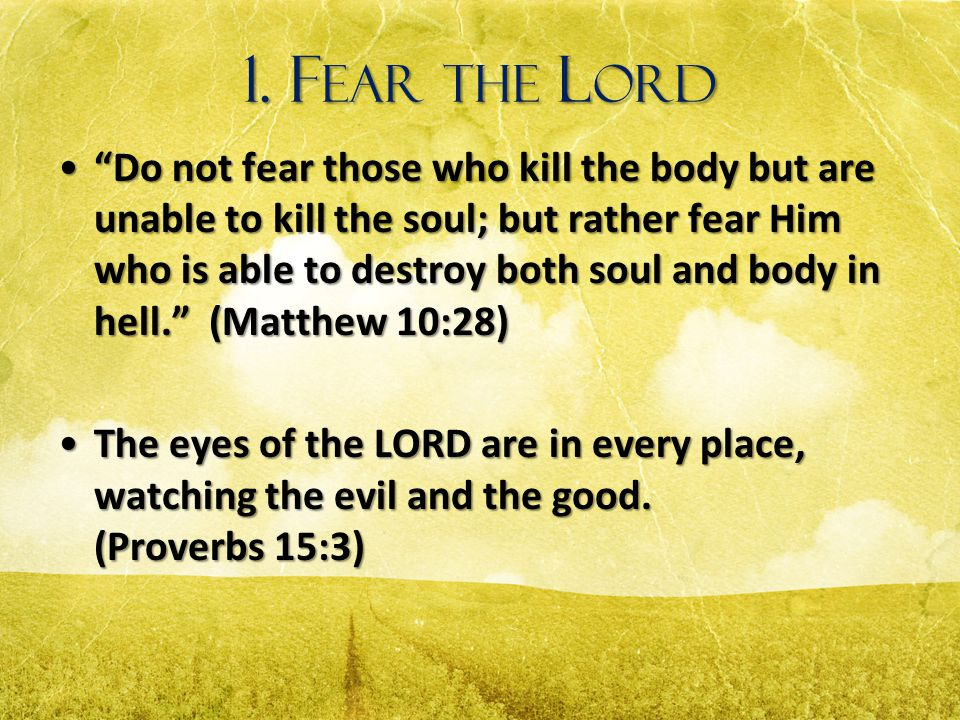 1. Fear the Lord