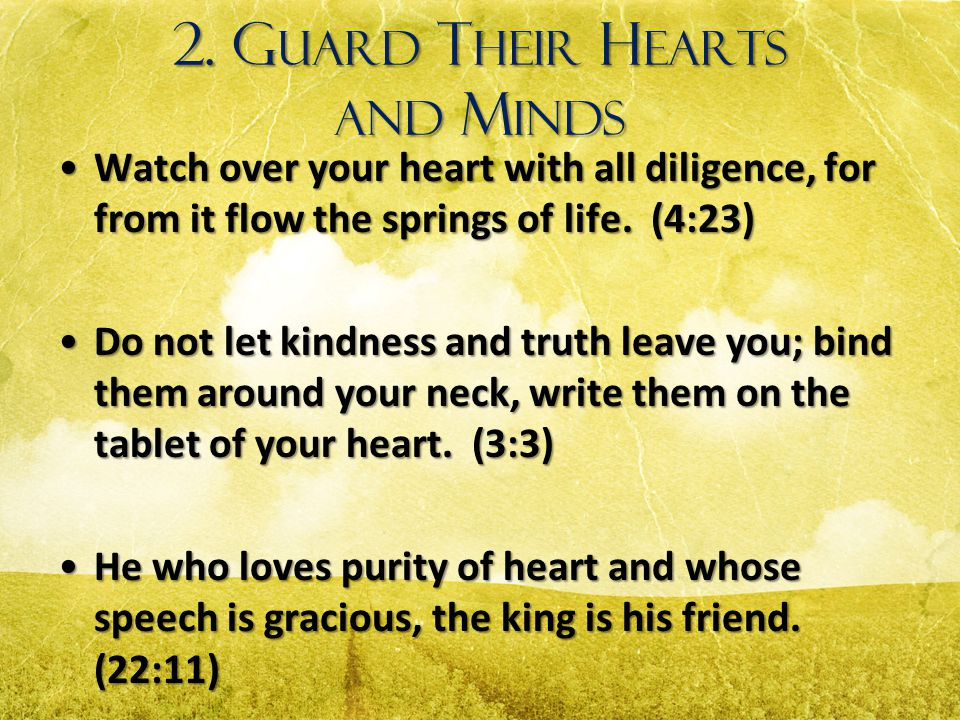 2. Guard Their Hearts and Minds