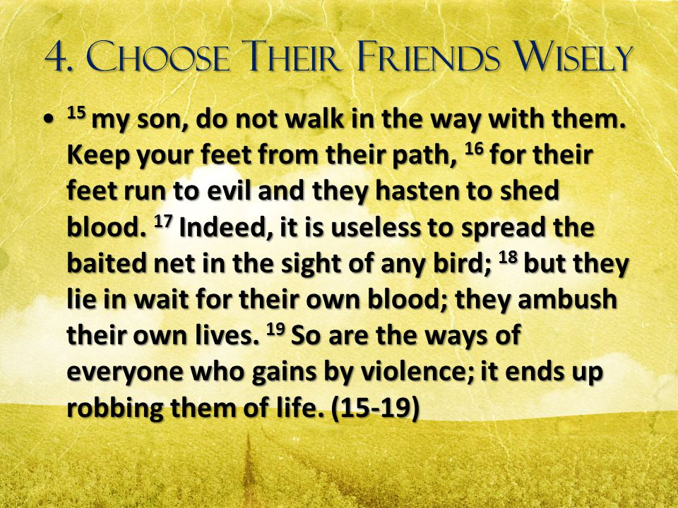 4. Choose Their Friends Wisely