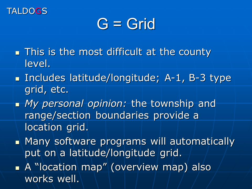 G = Grid This is the most difficult at the county level.