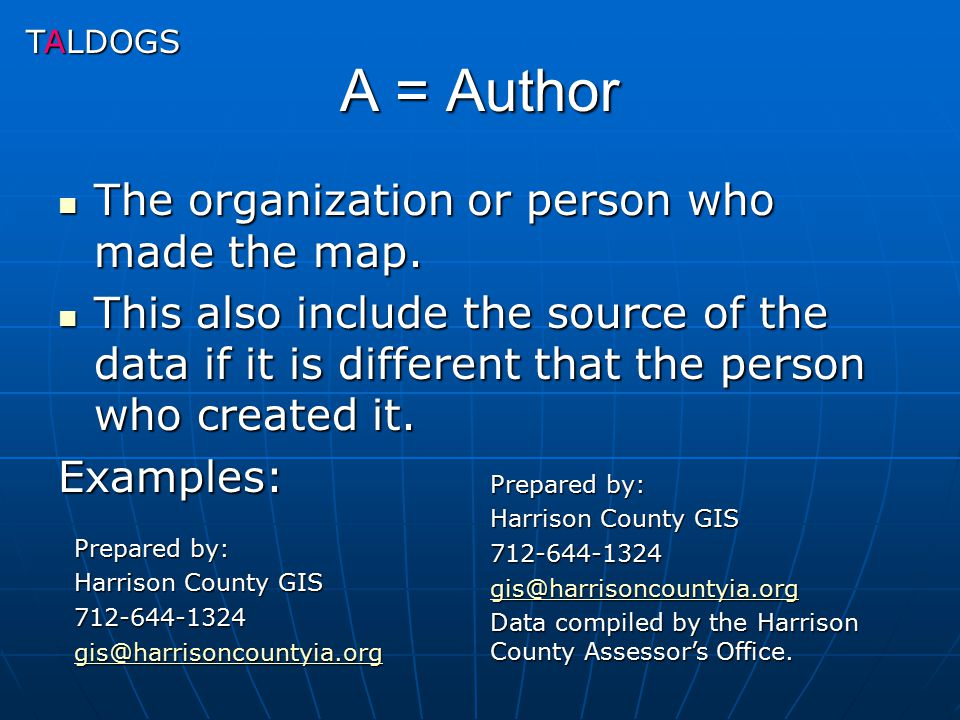 A = Author The organization or person who made the map.