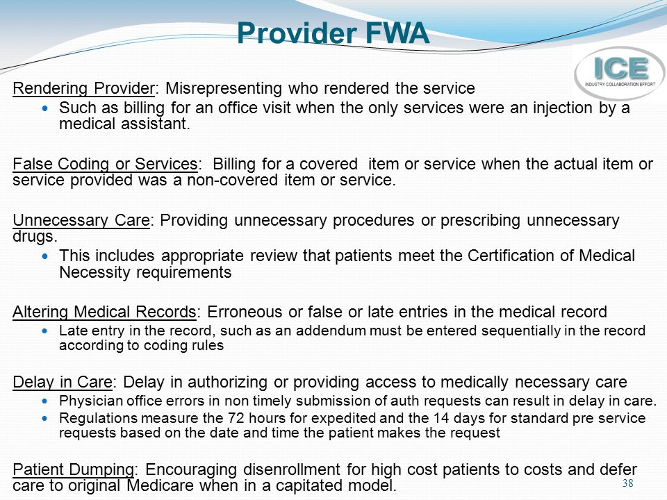 Provider FWA Rendering Provider: Misrepresenting who rendered the service.
