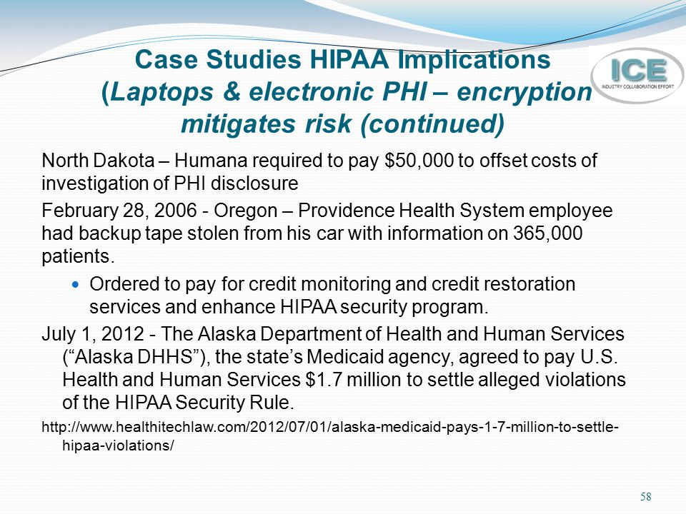 Case Studies HIPAA Implications (Laptops & electronic PHI – encryption mitigates risk (continued)