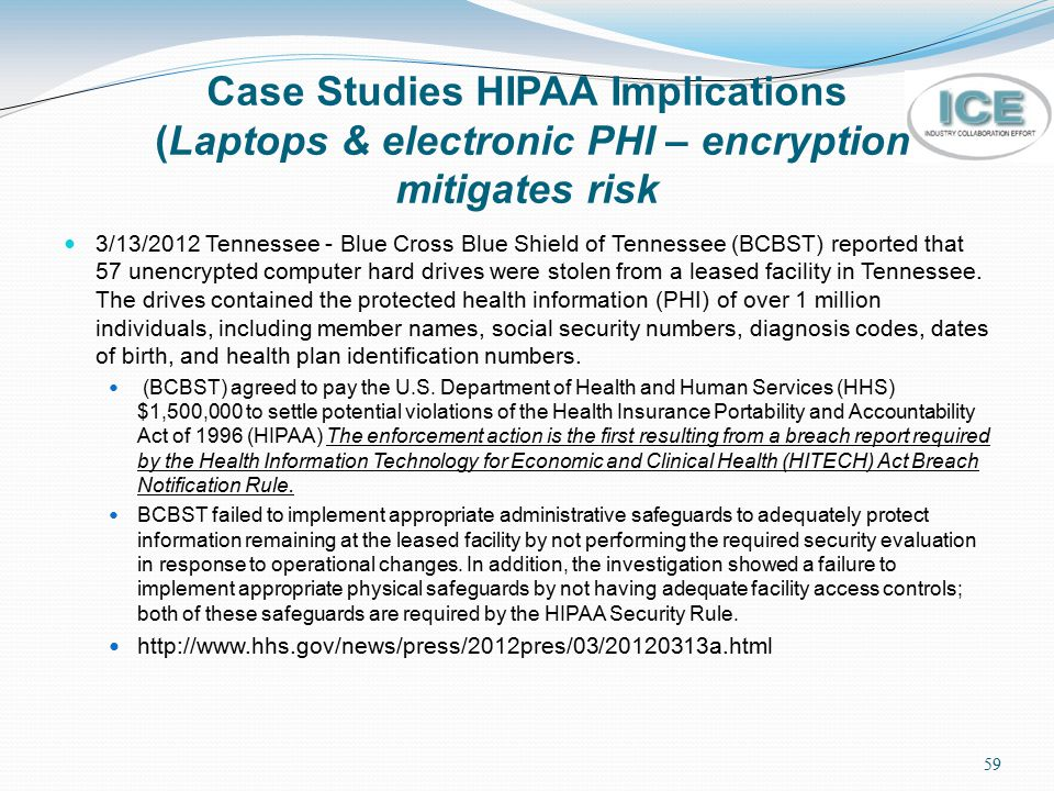 Case Studies HIPAA Implications (Laptops & electronic PHI – encryption mitigates risk