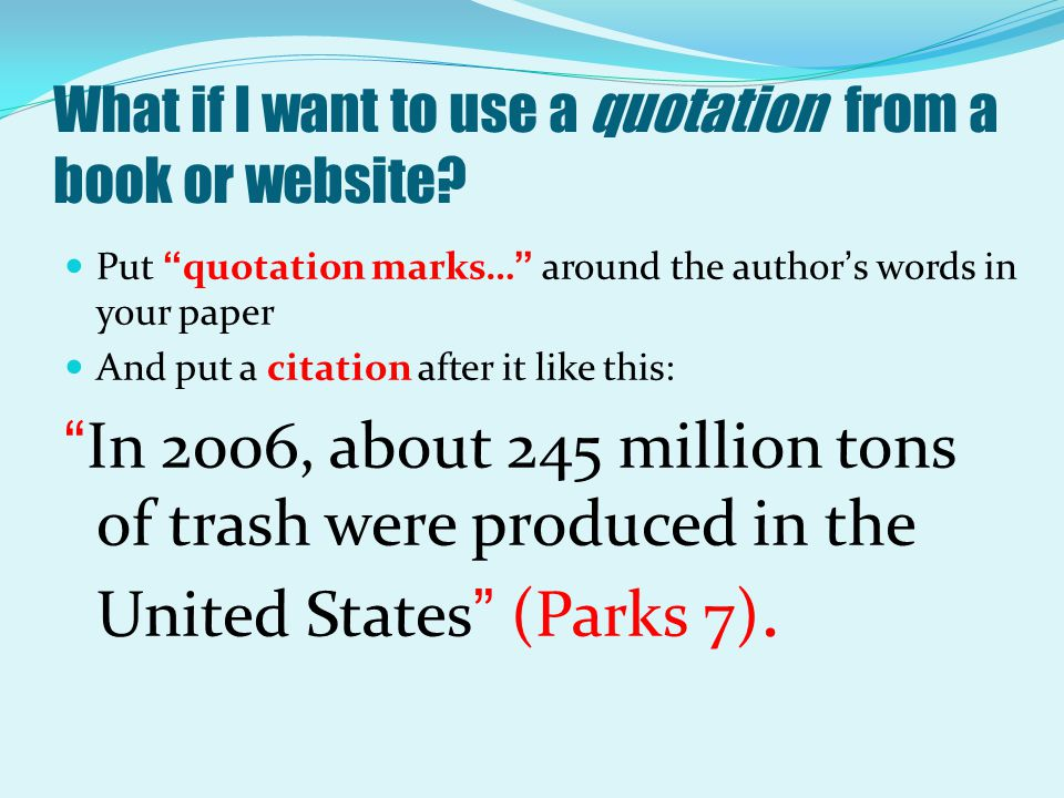 What if I want to use a quotation from a book or website