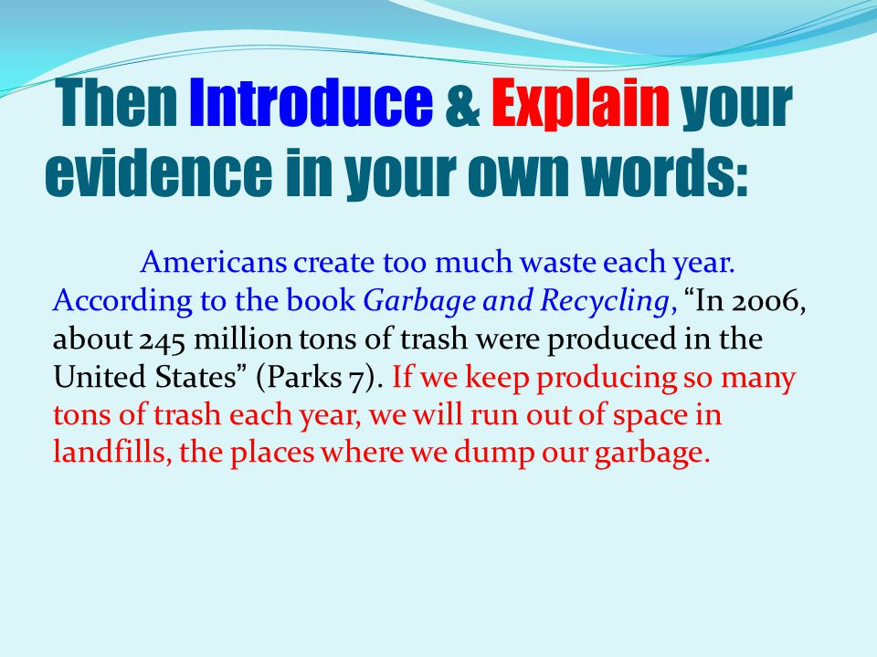 Then Introduce & Explain your evidence in your own words: