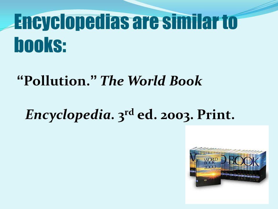 Encyclopedias are similar to books: