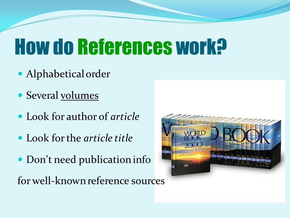 How do References work Alphabetical order Several volumes