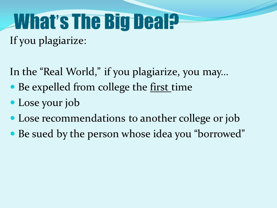 What's The Big Deal If you plagiarize: