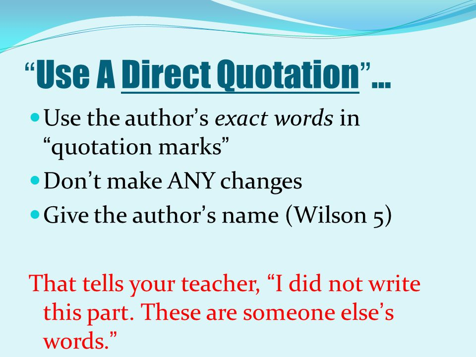 Use A Direct Quotation …