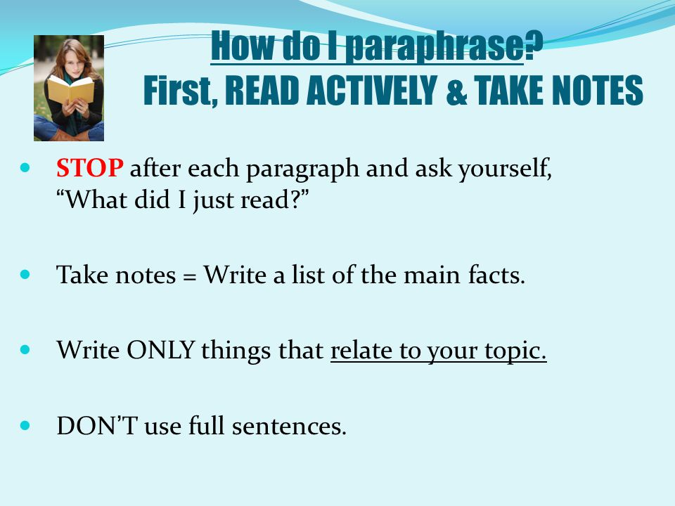 How do I paraphrase First, READ ACTIVELY & TAKE NOTES