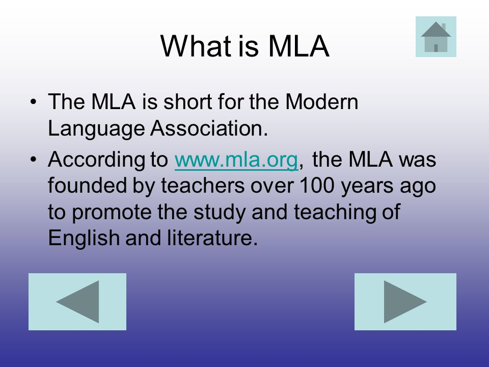 What is MLA The MLA is short for the Modern Language Association.