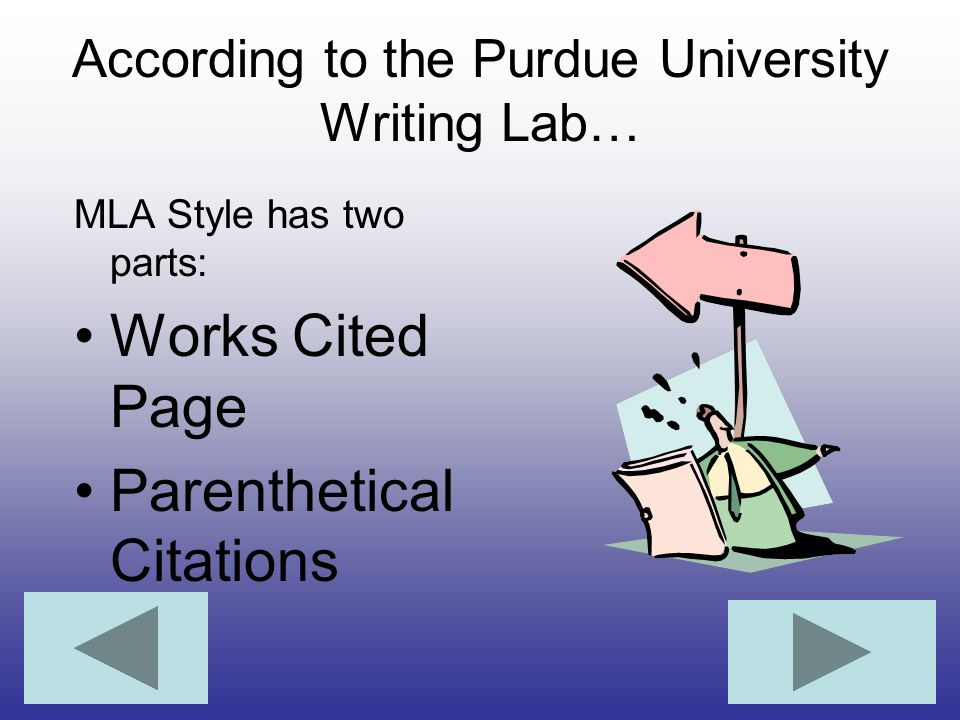 According to the Purdue University Writing Lab…