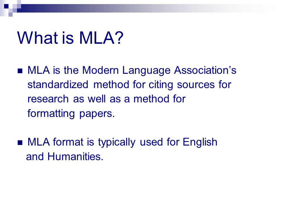 What is MLA MLA is the Modern Language Association's