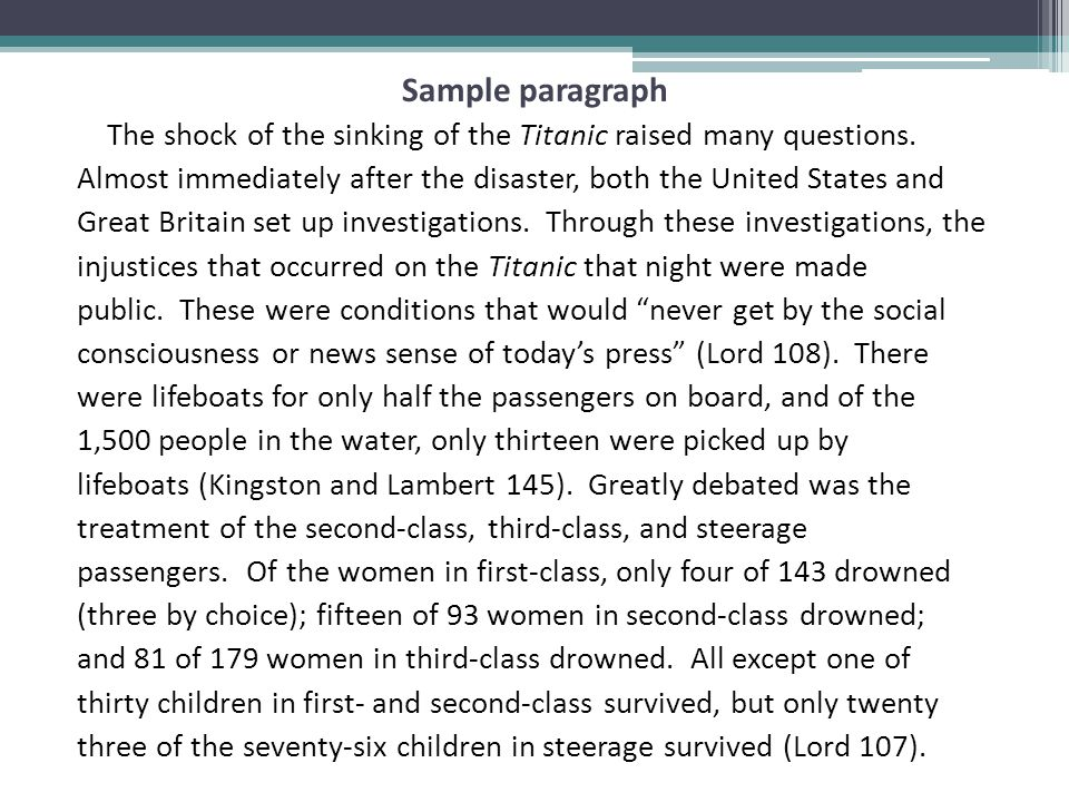 Sample paragraph The shock of the sinking of the Titanic raised many questions. Almost immediately after the disaster, both the United States and.
