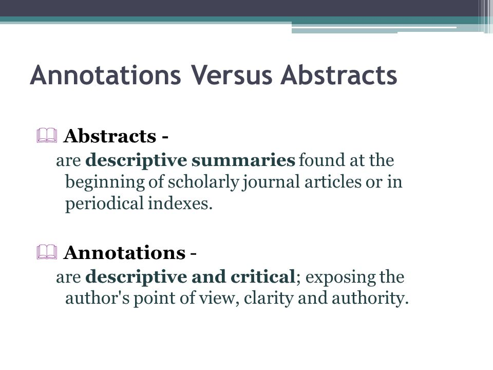 Annotations Versus Abstracts