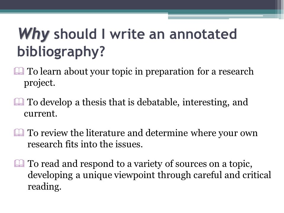 Why should I write an annotated bibliography