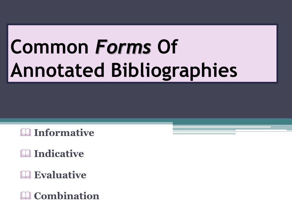 Common Forms Of Annotated Bibliographies