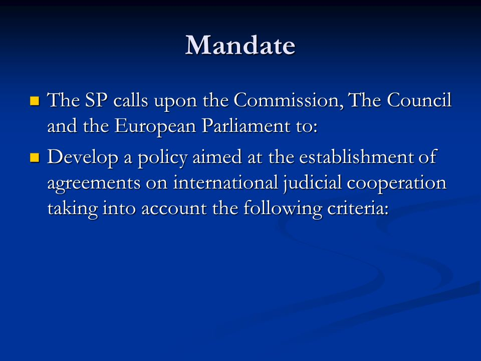 Mandate The SP calls upon the Commission, The Council and the European Parliament to: