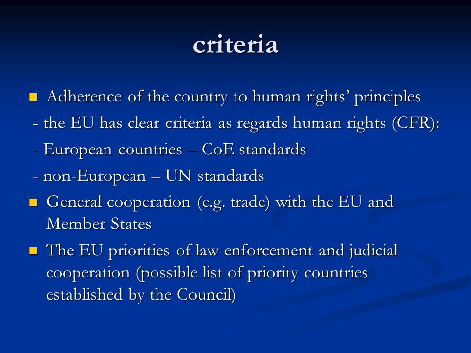 criteria Adherence of the country to human rights' principles