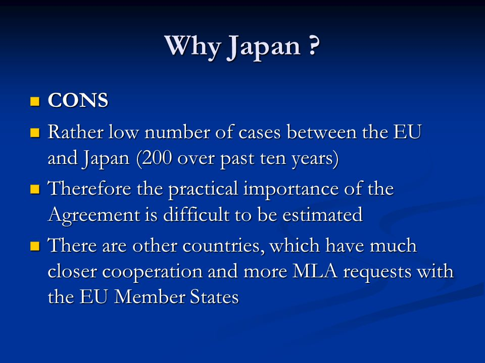 Why Japan CONS. Rather low number of cases between the EU and Japan (200 over past ten years)