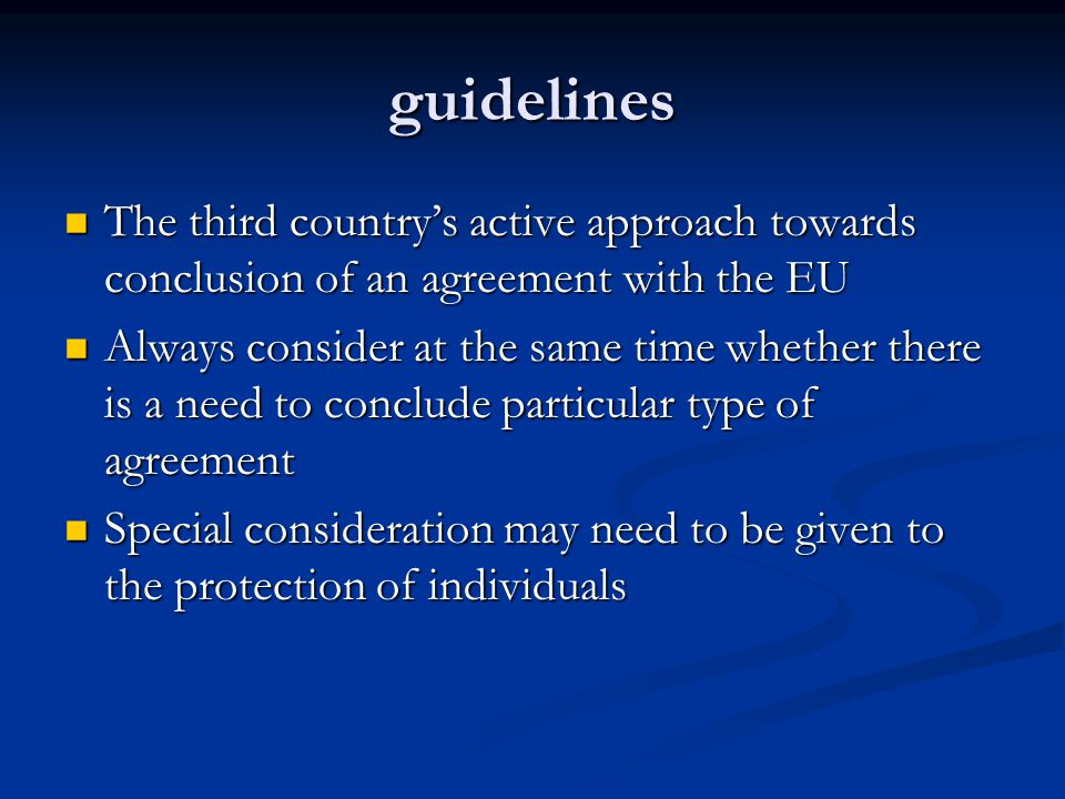 guidelines The third country's active approach towards conclusion of an agreement with the EU.