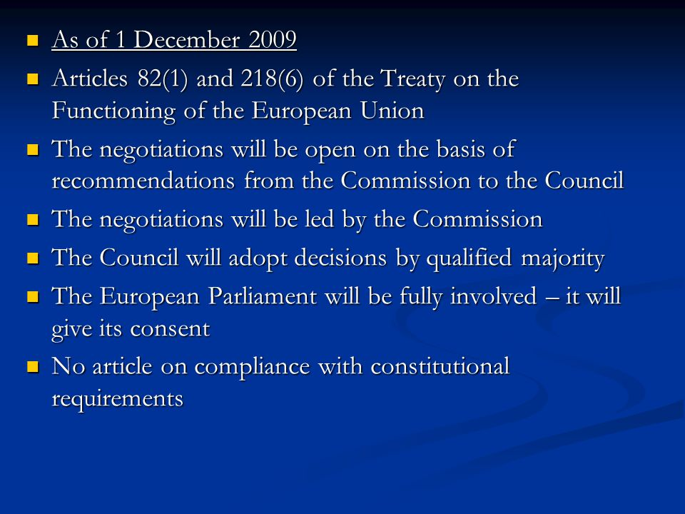 As of 1 December 2009 Articles 82(1) and 218(6) of the Treaty on the Functioning of the European Union.
