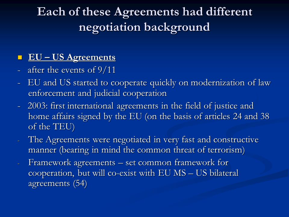 Each of these Agreements had different negotiation background