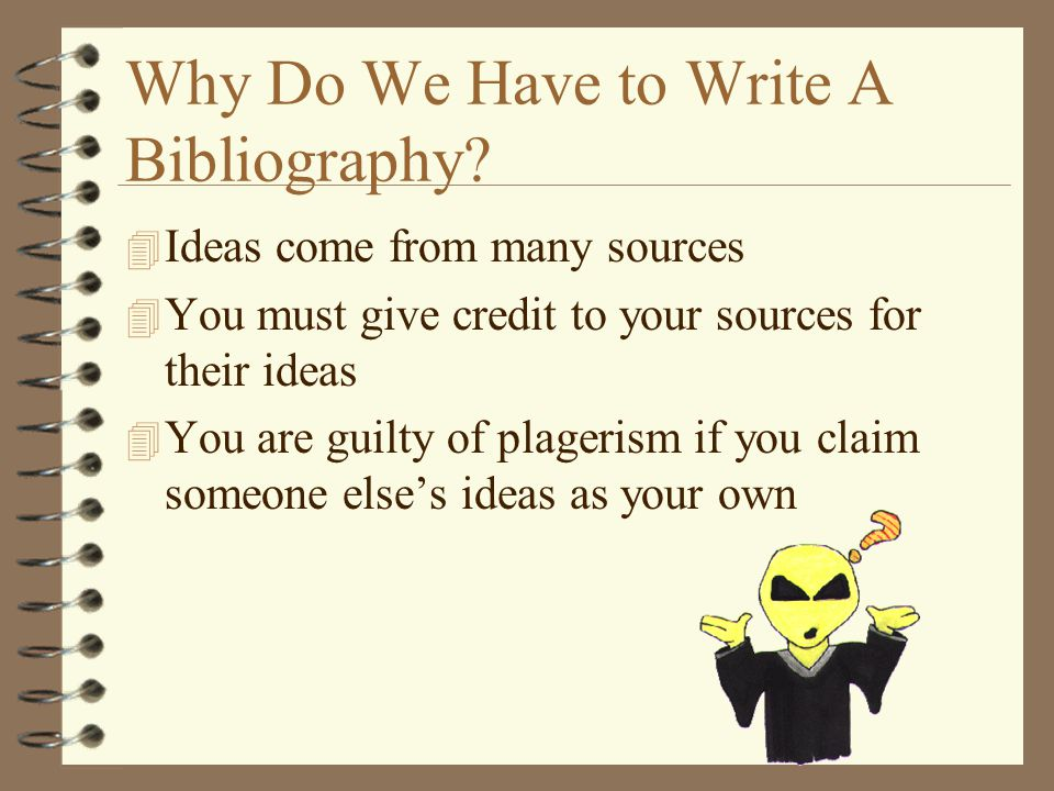 Why Do We Have to Write A Bibliography