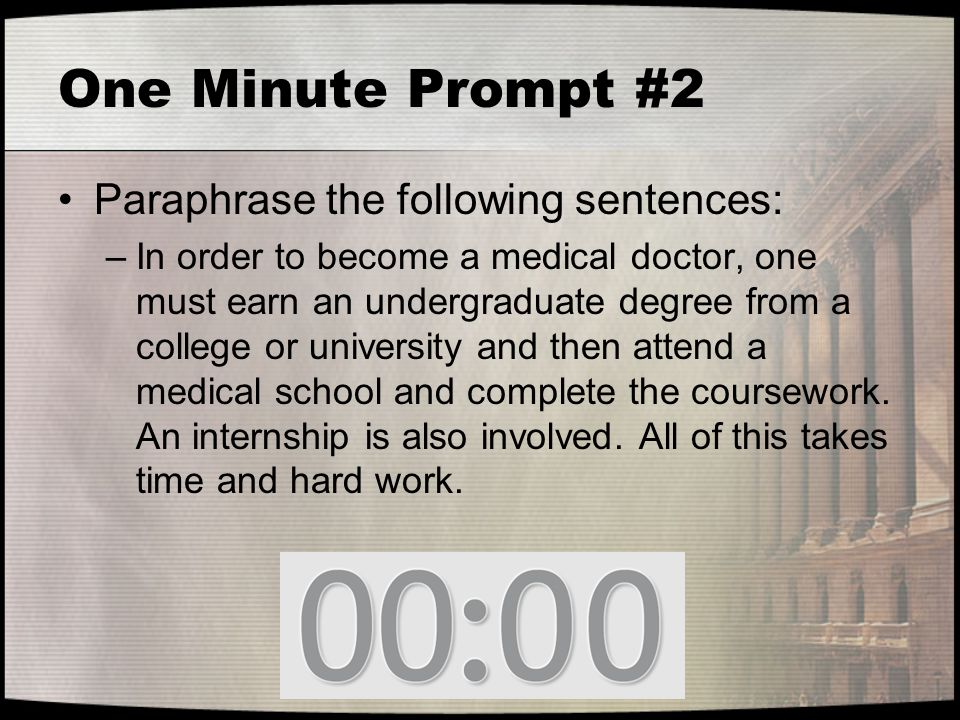 One Minute Prompt #2 Paraphrase the following sentences: