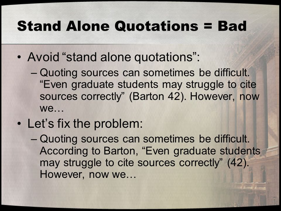 Stand Alone Quotations = Bad
