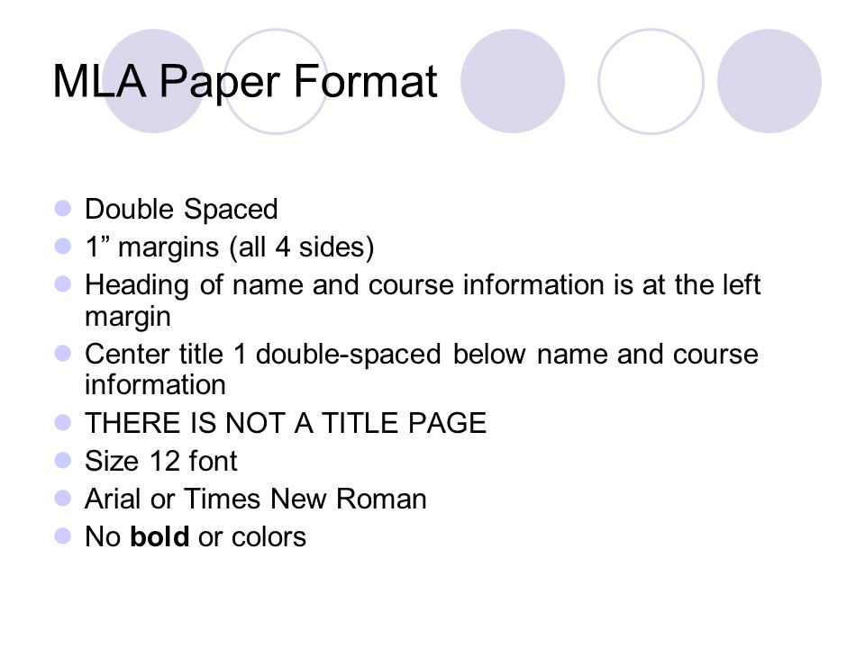 MLA Paper Format Double Spaced 1 margins (all 4 sides)