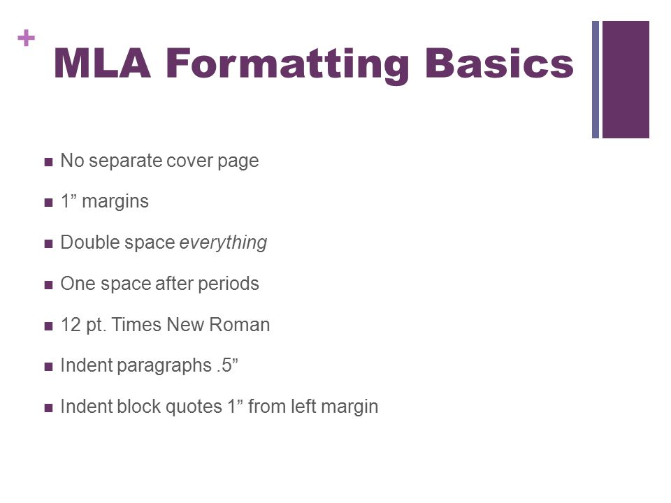 MLA Formatting Basics No separate cover page 1 margins