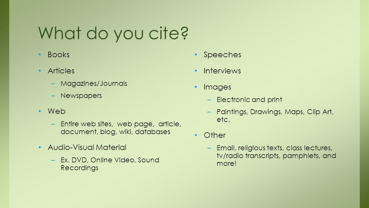 What do you cite Books Articles Web Audio-Visual Material Speeches