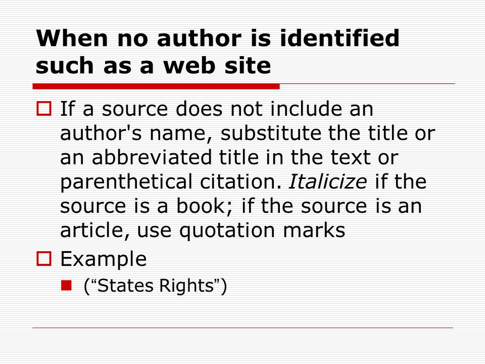 When no author is identified such as a web site
