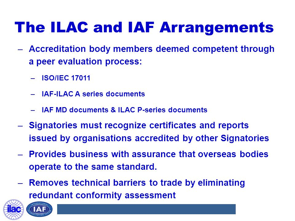 The ILAC and IAF Arrangements
