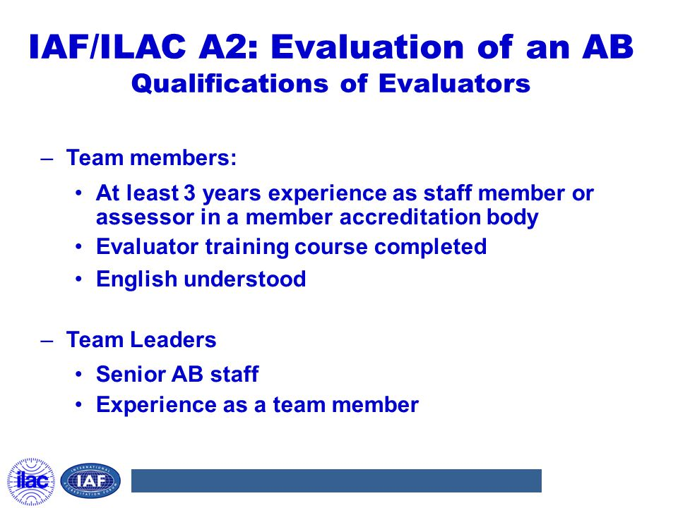 IAF/ILAC A2: Evaluation of an AB Qualifications of Evaluators