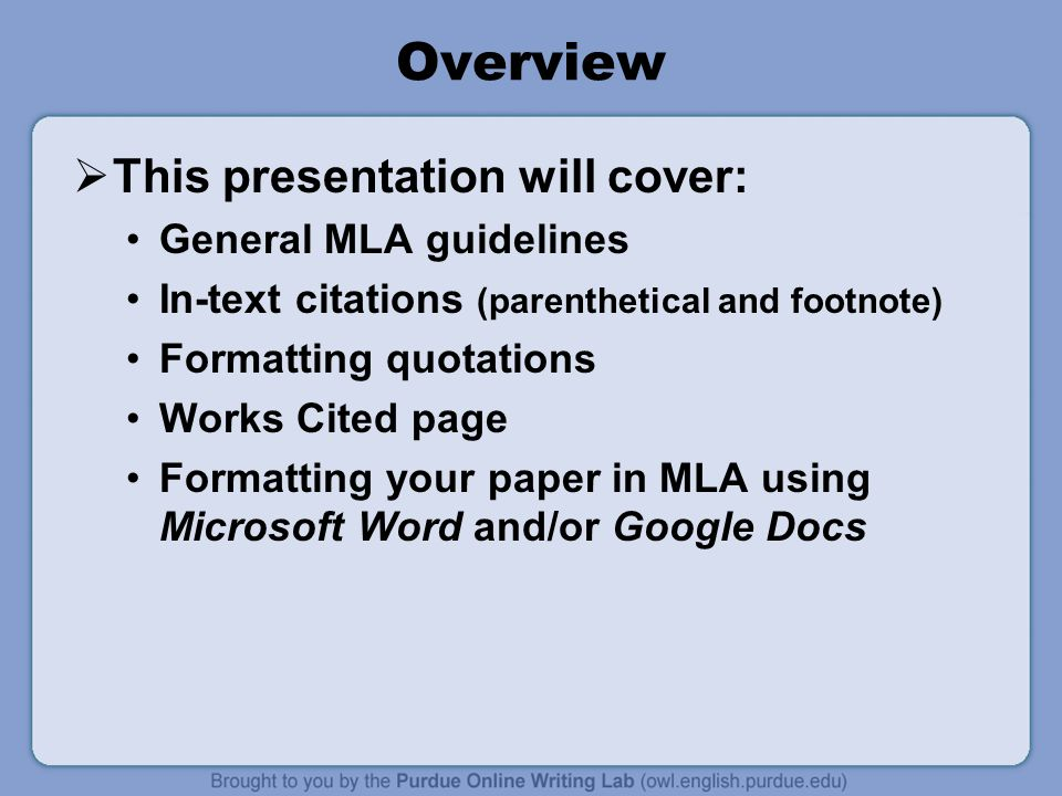 Overview This presentation will cover: General MLA guidelines