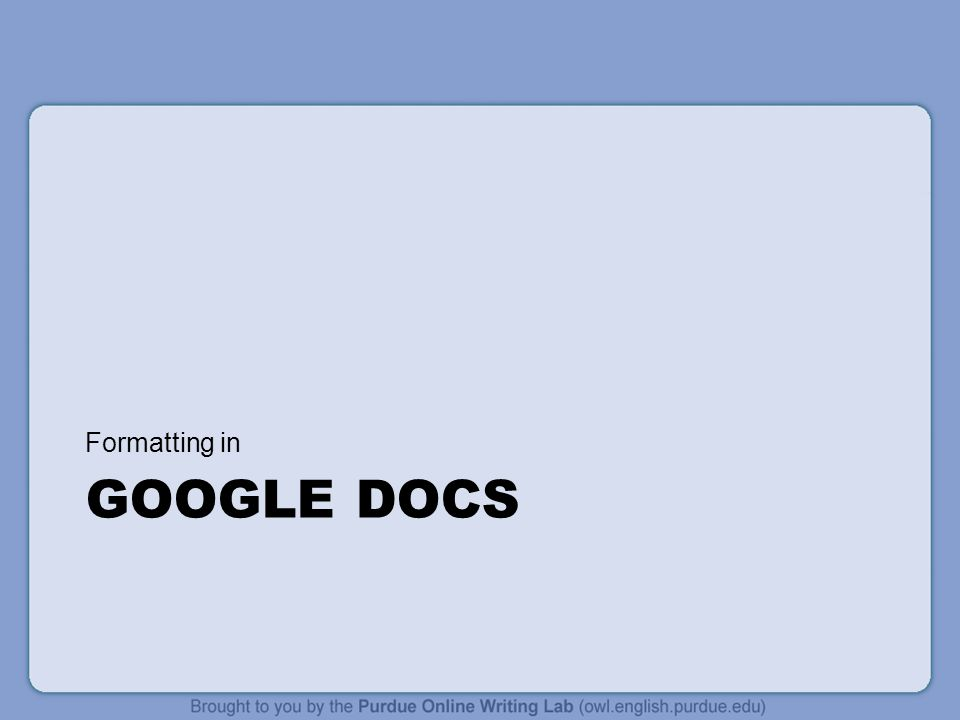 Formatting in Google Docs