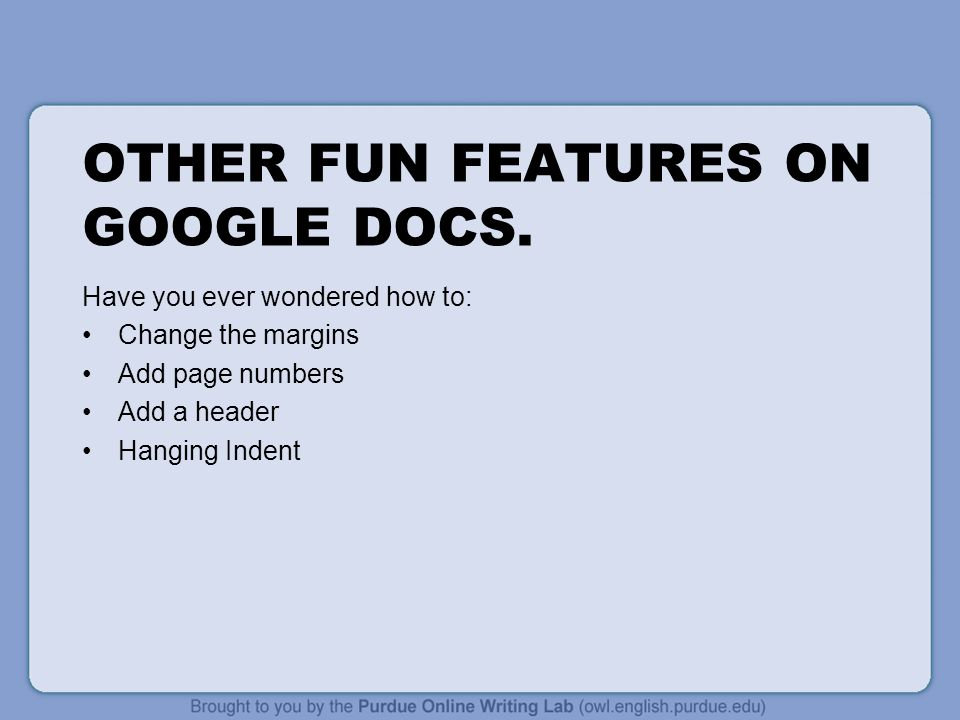Other fun features on Google Docs.