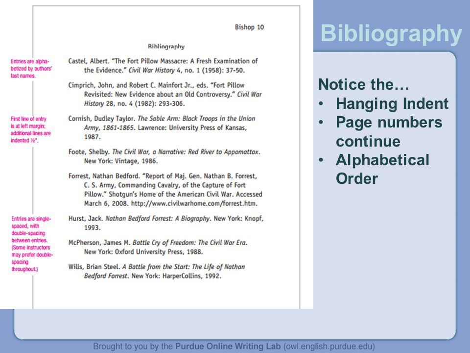 Bibliography Notice the… Hanging Indent Page numbers continue