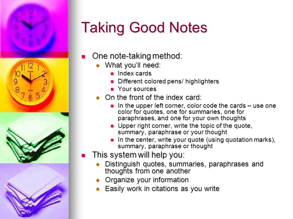 Taking Good Notes One note-taking method: This system will help you: