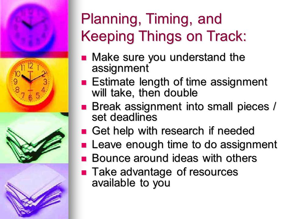 Planning, Timing, and Keeping Things on Track: