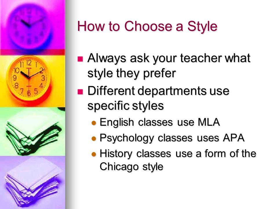 How to Choose a Style Always ask your teacher what style they prefer