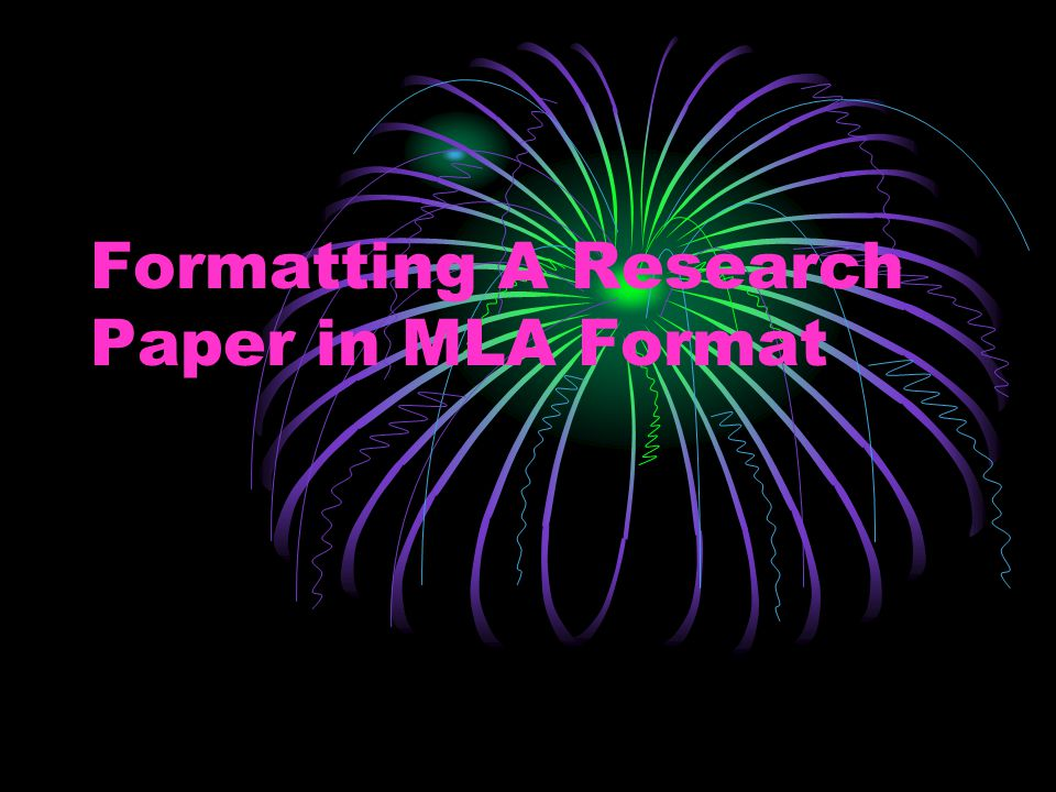 Formatting A Research Paper in MLA Format