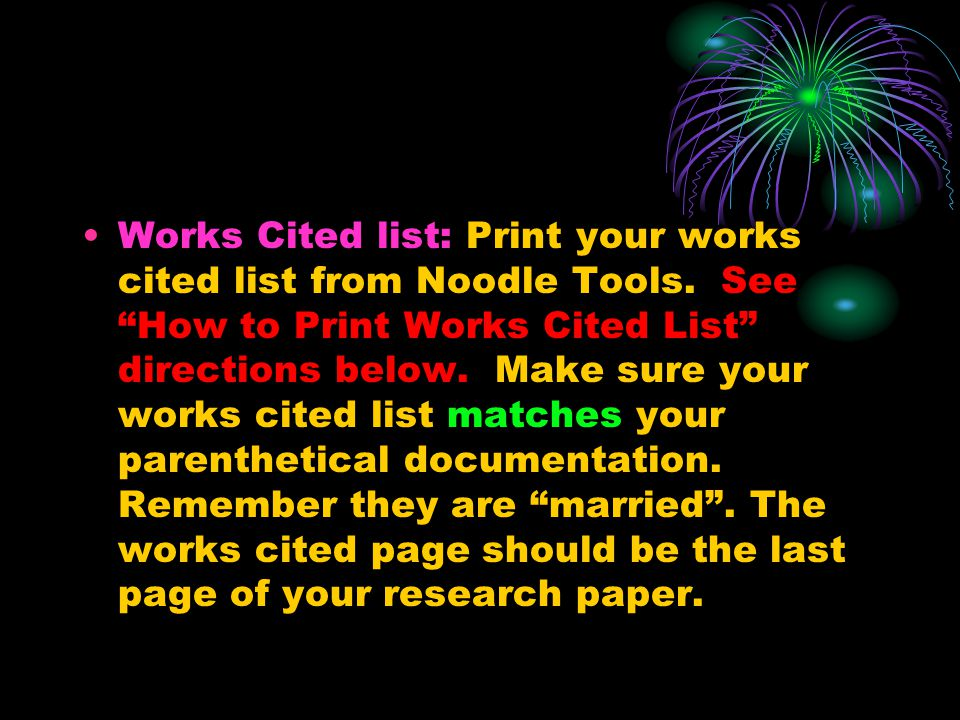 Works Cited list: Print your works cited list from Noodle Tools