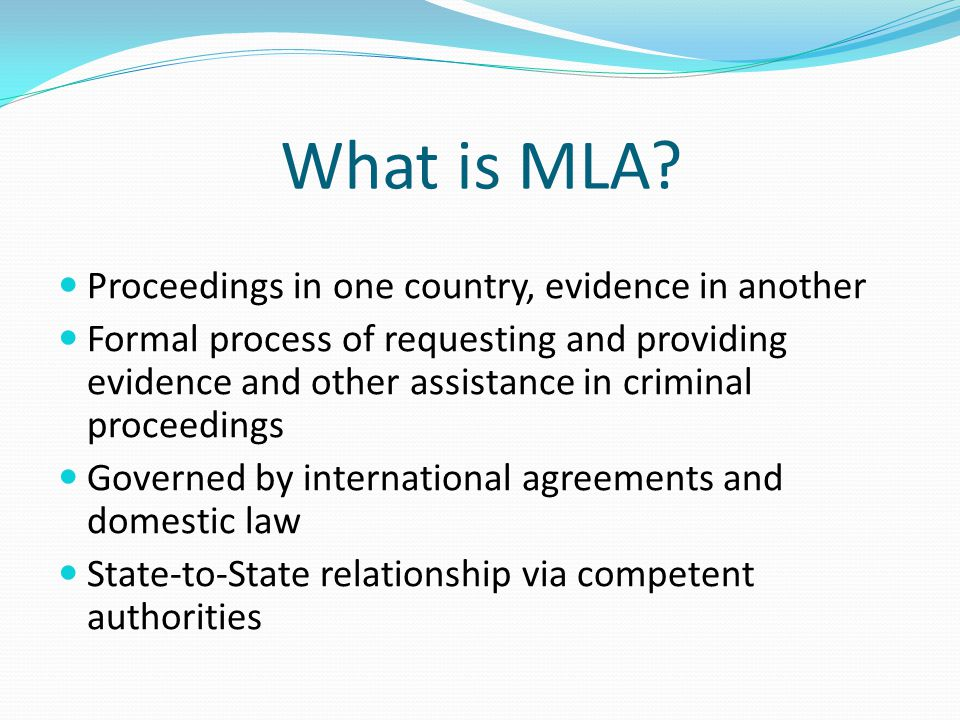 What is MLA Proceedings in one country, evidence in another